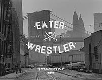 Eater Wrestler | 2013