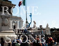 Rome. Flesh & Stone