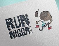 Run Nigga!