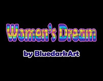 Women's Dream - Graphics, Music, Video by BluedarkArt