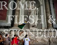 Rome. Flesh & Stone (II)