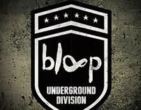 BLOOP UNDERGROUND DIVISION - 2013 Editorial
