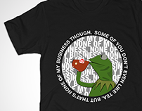 """But That's None of My Business"" t-shirt"