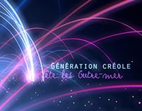 Générique TV - Génération Créole fête les Outre-mer
