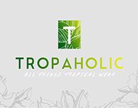 Tropaholic
