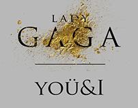 L A D Y G A G A - Y O Ü & I