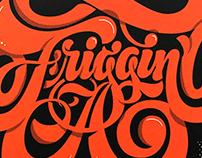 Friggin' A