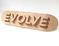 Evolve | Typographic Skateboard Deck