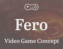Fero: Video Game Concept