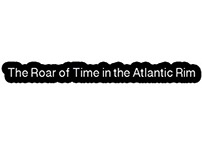 The Roar of Time in the Atlantic Rim
