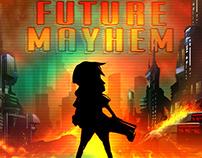 Environments for Future Mayhem