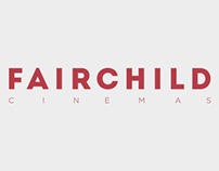 Fairchild Cinemas Rebrand