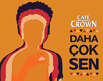 Cafe Crown - Have more of you - 360 Campaign