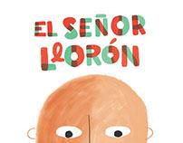 El Señor Llorón // The weeping man