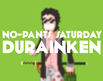 No-Pants Saturday Durainken