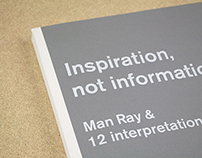 Inspiration, not information: Man Ray & interpretations