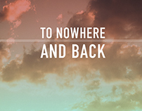 To Nowhere and Back.
