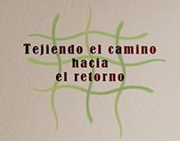 Documental Tejiendo el Camino Hacia el Retorno ©2011