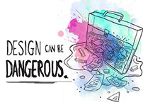 Design can be Dangerous