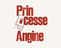Princesse Angine // 2014