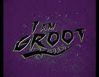 """""""I AM GROOT"""" - Guardians Of The Galaxy"""