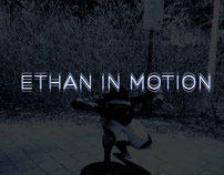 Ethan in Motion