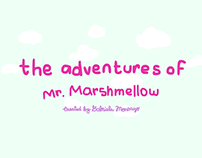 The Adventures of Mr. Marshmellow