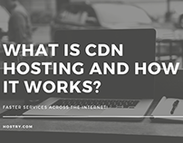 What is CDN hosting and how it works?