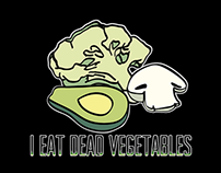 Graphic Design - I EAT DEAD VEGETABLES