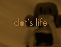 Dot's Life