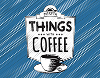 Things with Coffee by Meseta Coffee