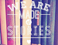 We are made of stories.