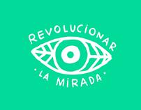 Revolucionar la Mirada