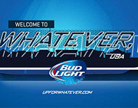 Bud Light - Whatever, USA Campaign
