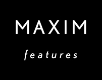 MAXIM Magazine Features