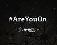 SapientNitro #AreYouOn Campaign