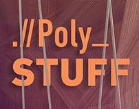 Poly_ Stuff