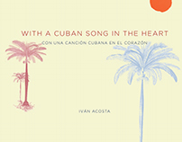 WITH A CUBAN SONG IN THE HEART | CON UNA CANCIÓN CUBANA