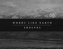 Words Like Earth - Shelves