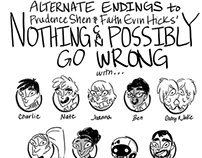 Alternate Endings to Nothing Can Possibly Go Wrong
