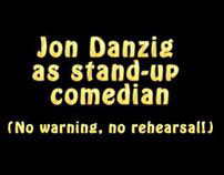Jon Danzig's first try at stand-up comedy