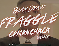Blax Draft - FRAGGLE - Camanchara Remix