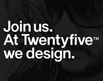 Do you want to be a part of Twentyfive™?