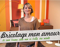 BRICOLAGE MON AMOUR / web series / Leroy Merlin /  2012