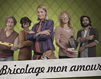 BRICOLAGE MON AMOUR / spin off / Leroy Merlin / 2012