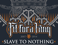 "Fit For A King - ""Slave To Nothing"" T-shirt design"