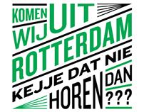 Komen wij uit Rotterdam, Kejje dat nie horen dan?
