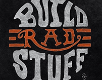 Build Rad Stuff