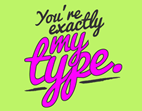 You're Exactly My Type.