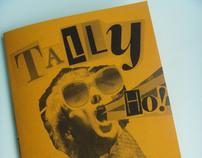 'Tally Ho!' Zine